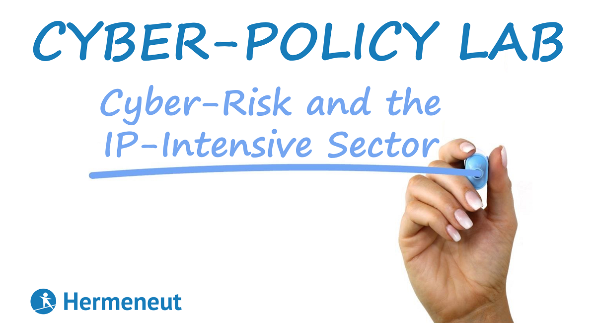 Our 2nd cyber-policy lab: Cyber-Risk and the IP-Intensive Sector